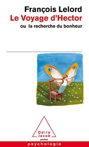 9782738113979: Le voyage d'Hector: ou, La recherche du bonheur (French Edition)