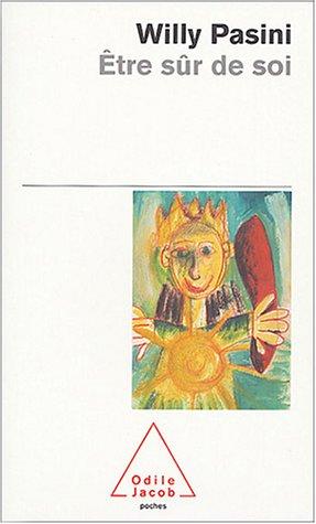 Etre Sur De Soi (French Edition): Pasini, Willy
