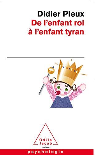 9782738115355: De L'Enfant Roi a L'Enfant Tyran (French Edition)