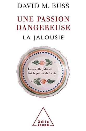 9782738115416: Une passion dangereuse : La jalousie