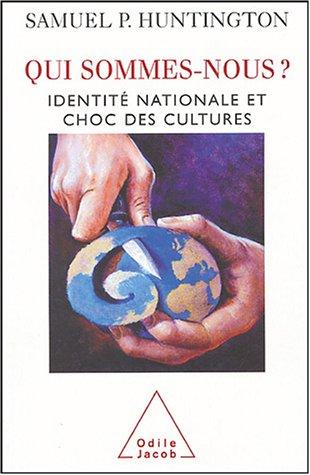 9782738115423: Qui sommes-nous? : Identité nationale et choc des cultures