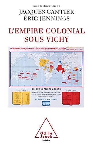L'empire Colonial Sous Vichy: Cantier, Jacques;Jennings, Eric