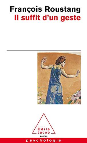 9782738115478: Il suffit d'un geste (French Edition)