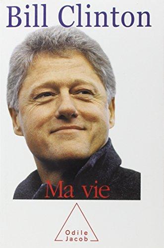 Ma vie (French Edition): Bill Clinton