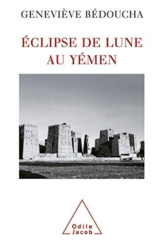 9782738115584: Eclipse de lune au Yémen : Emotions et désarrois d'une ethnologue