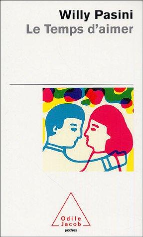 Le temps d'aimer [Mass Market Paperback] [Jan: Willy Pasini