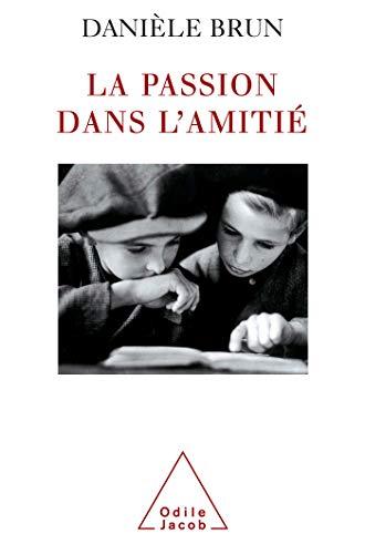 PASSION DANS L'AMITIÉ (LA): BRUN DANIÈLE