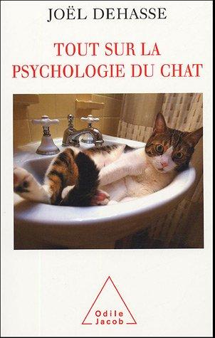 9782738116031: Tout sur la psychologie du chat