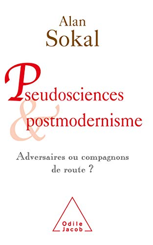 Pseudosciences et postmodernisme (French Edition) (2738116159) by ALAN SOKAL