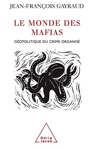 9782738116314: Le monde des mafias : Géopolitique du crime organisé