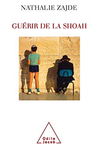 GUÉRIR DE LA SHOAH: ZAJDE NATHALIE