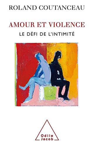 9782738117090: Amour et violence : Le défi de l'intimité