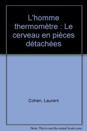 9782738117113: L'homme thermomètre : Le cerveau en pièces détachées