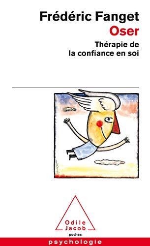9782738117274: Oser, Therapie De LA Confiance En Soi (French Edition)
