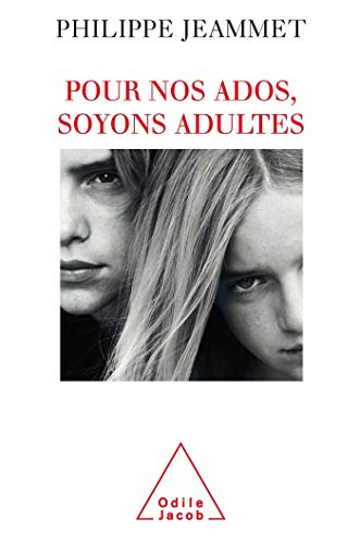 9782738117359: Pour nos ados, soyons adultes (French Edition)