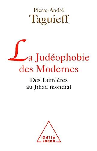 9782738117366: La judéophobie des Modernes : Des Lumières au Jihad mondial