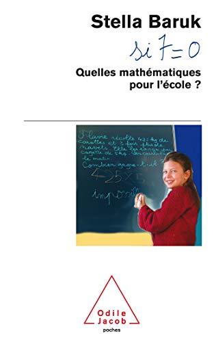 9782738117656: Quelles mathématiques pour l'école ? : Si 7=0
