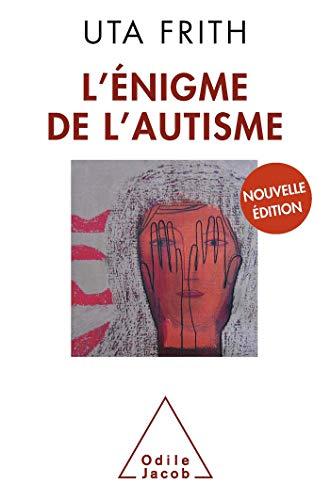 L'Enigme de l'autisme (French Edition) (2738117716) by [???]