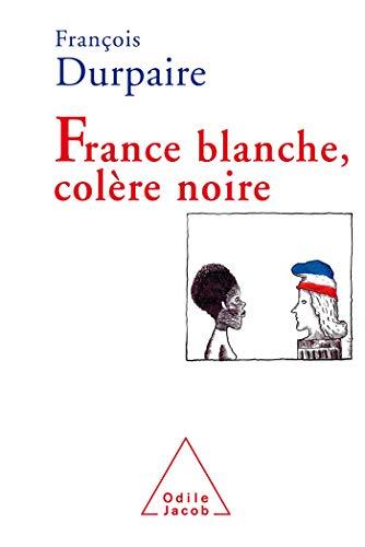 9782738118073: France blanche, col�re noire
