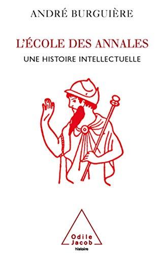 L'Ecole des Annales: Une histoire intellectuelle (2738118232) by Burguiere, Andre