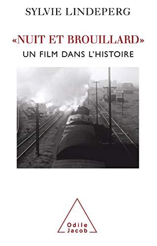 9782738118684: Nuit et Brouillard : Un film dans l'histoire