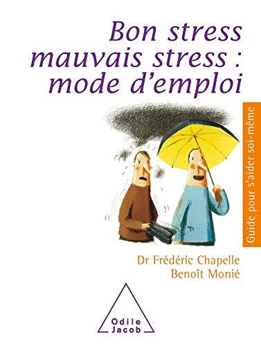9782738118820: Bon stress, mauvais stress : mode d'emploi (Guide pour s'aider soi-même)