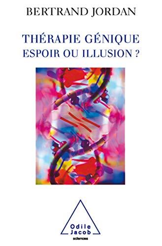 9782738118950: Th�rapie g�nique : espoir ou illusion ?