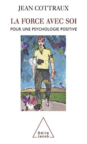 9782738119117: La force avec soi : Pour une psychologie positive