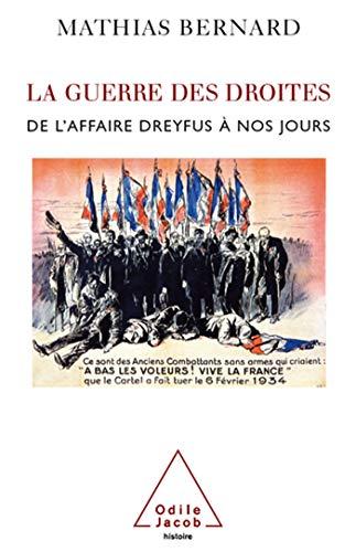 La guerre des droites : Droite et extrême droite en France de l'affaire Dreyfus à...