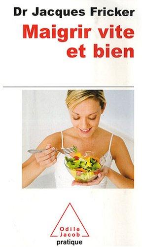 Maigrire Vite ET Bien (French Edition): Fricker, Jacques