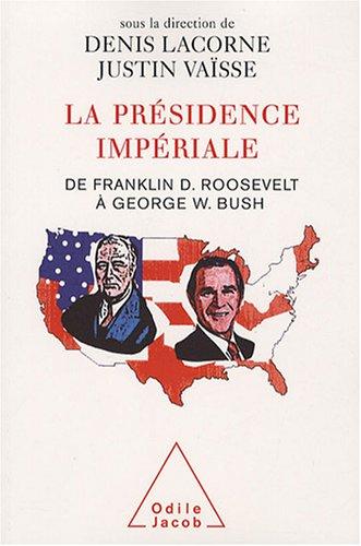 La présidence impériale (French Edition) (2738120288) by Denis Lacorne