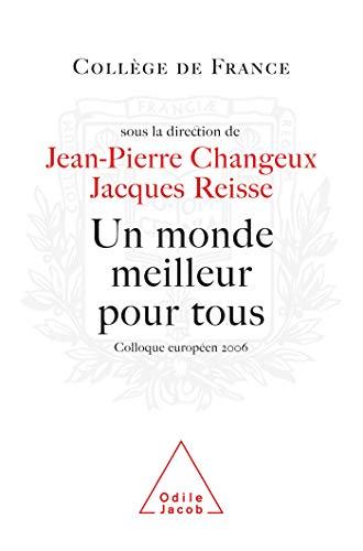Un monde meilleur pour tous (French Edition) (2738120490) by Jean-Pierre Changeux