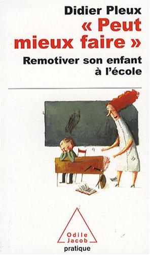 9782738120533: Peut Mieux Faire: Remotiver Son Enfant a L'Ecole (French Edition)
