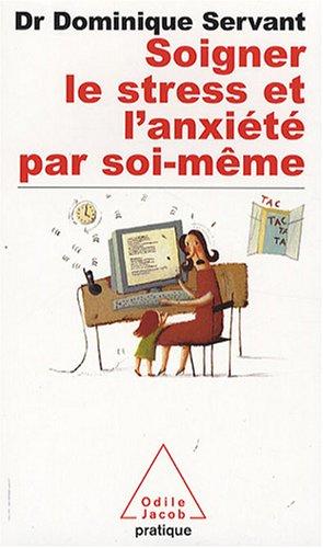 9782738120540: Soigner Le Stress ET L'Anxiete Par Soi-Meme (Poches Odile Jacob pratique)