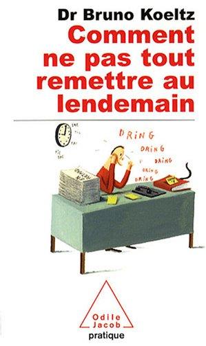 9782738120687: Comment NE Pas Tout Remettre Au Lendemain (Poches Odile Jacob pratique)