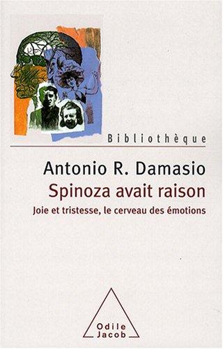 9782738120694: Spinoza avait raison : Joie et tristesse, le cerveau des émotions