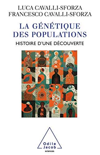 GÉNÉTIQUE DES POPULATIONS (LA) : HISTOIRE D'UNE DÉCOUVERTE: ...