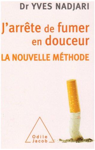 J'ARRÊTE DE FUMER EN DOUCEUR : LA NOUVELLE MÉTHODE: NADJARI YVES