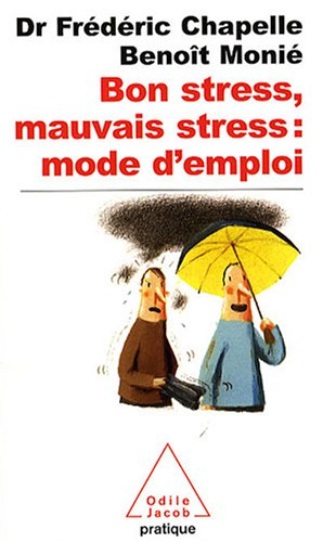 9782738120953: Bon Stress, Mauvais Stress: Mode D'Emploi (Poches Odile Jacob pratique)