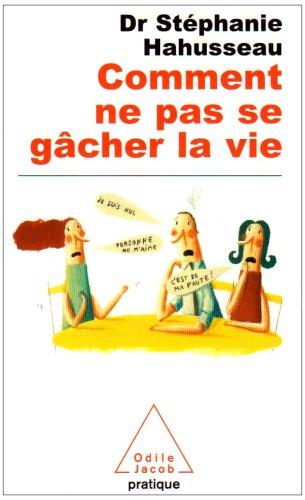 9782738121097: Comment NE Pas SE Gacher LA Vie (French Edition)