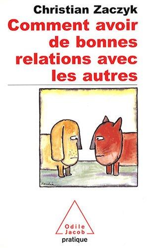 Comment Avoir De Bonnes Relations Avec Les Autres (French Edition): Zaczyk, Christian