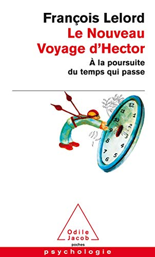 NOUVEAU VOYAGE D'HECTOR (LE) : À LA POURSUITE DU TEMPS QUI PASSE: LELORD FRAN�OIS