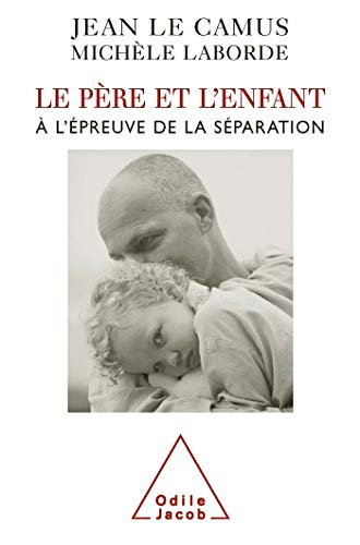 9782738121547: Le père et l'enfant à l'épreuve de la séparation