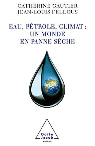 9782738121943: Eau, pétrole, climat : un monde en panne sèche