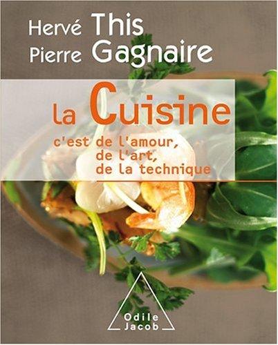 9782738122001: La Cuisine : C'est de l'amour, de l'art, de la technique