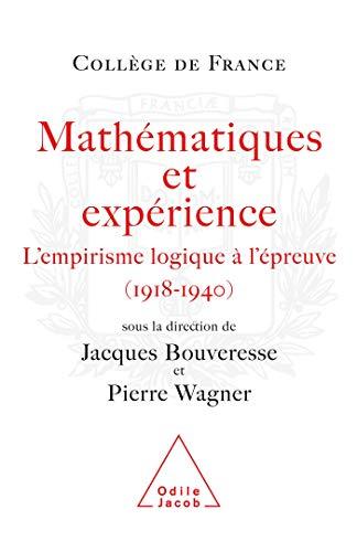 9782738122032: Mathématiques et expérience : L'empirisme logique à l'épreuve