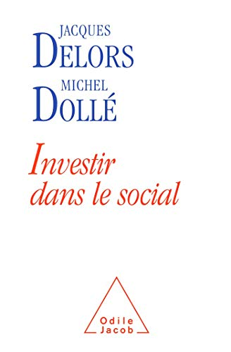 Investir dans le social (French Edition) (2738122310) by MICHEL DOLLE JACQUES DELORS
