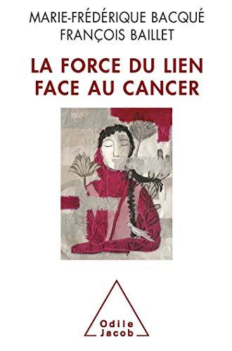9782738122582: La force du lien face au cancer
