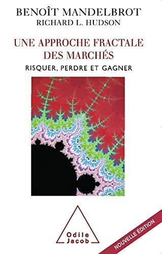 Une approche fractale des marchés (French Edition) (2738122647) by Richard L. Hudson