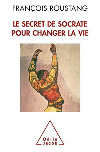 9782738123466: Le secret de Socrate pour changer la vie